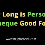 How Long is Personal Cheque Good For
