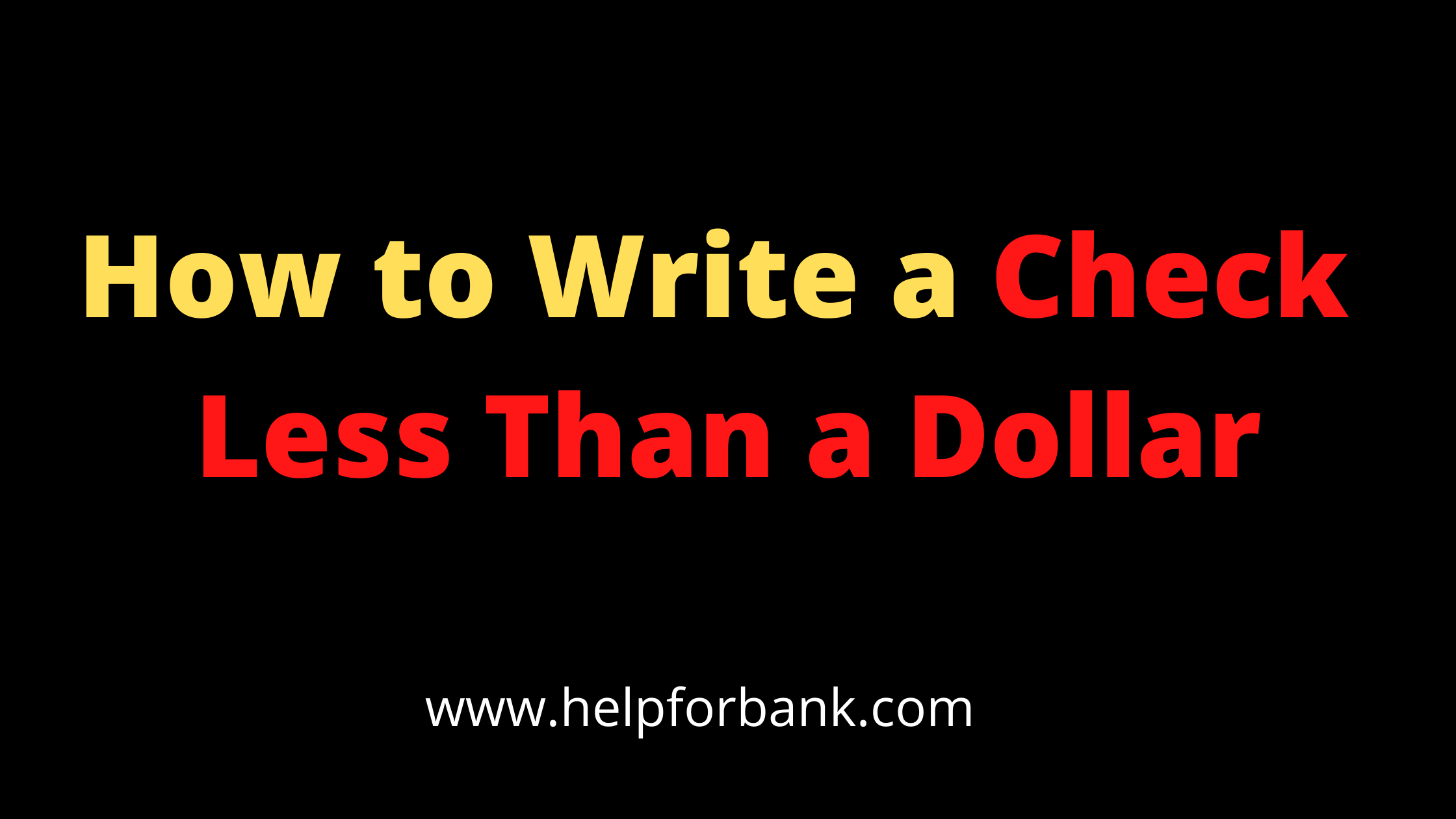 how to write a check less then a dollor